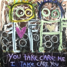 You Take Care  Me I Take Care  You - Print on Canvas 32 x 32 or 47 x 47 inches